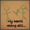 My heart's racing
